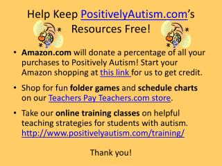 Help Keep  PositivelyAutism 's  Resources Free!