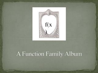 A Function Family Album