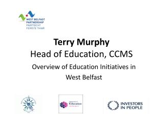 Terry Murphy Head of Education, CCMS