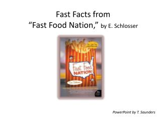 "Fast Facts from ""Fast Food Nation,""  by E. Schlosser"