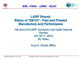 LARP Strand:  Status of 108/127 : Past and Present Manufacture and Performance