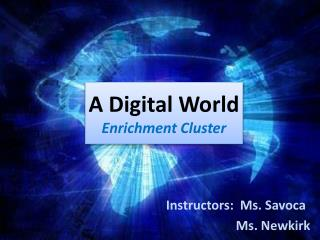 A Digital World  Enrichment Cluster