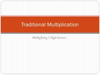 Traditional Multiplication