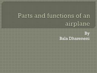 Parts and functions of  an airplane