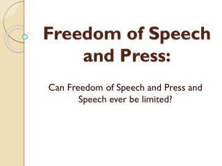 Freedom of Speech and Press: