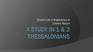 A Study in 1 & 2 Thessalonians