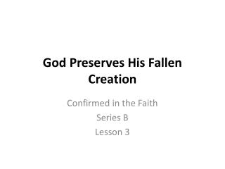 God Preserves His Fallen Creation