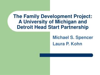 The Family Development Project:  A University of Michigan and Detroit Head Start Partnership