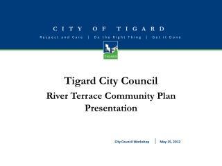 Tigard City Council River Terrace Community Plan Presentation