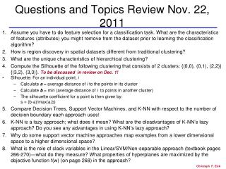 Questions and Topics Review Nov. 22, 2011