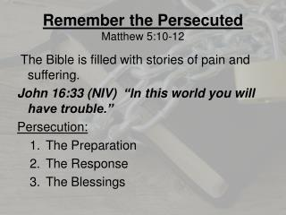 Remember the Persecuted Matthew 5:10-12