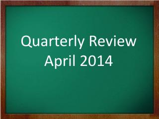 Quarterly Review April 2014