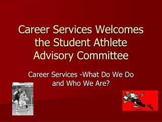 Career Services Welcomes the Student Athlete Advisory Committee