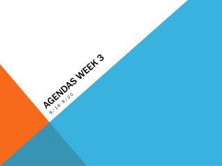 Agendas Week 3