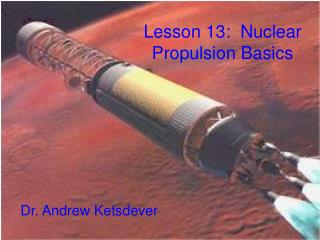 Lesson 13:  Nuclear Propulsion Basics