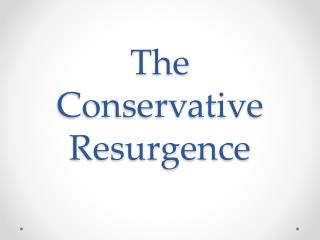 The Conservative Resurgence