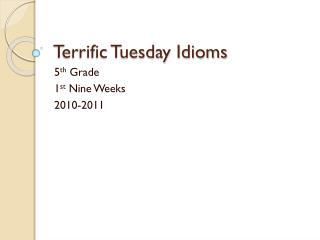 Terrific Tuesday Idioms