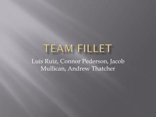 Team Fillet