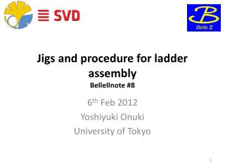 Jigs and procedure for ladder assembly BelleIInote #8