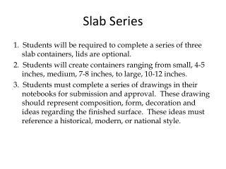Slab Series