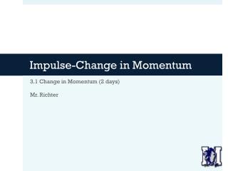 Impulse-Change in Momentum
