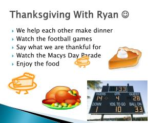 Thanksgiving With Ryan  