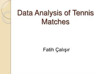 Data Analysis of Tennis Matches
