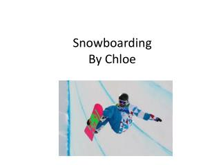 Snowboarding By Chloe