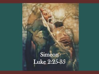Simeon Luke 2:25-35