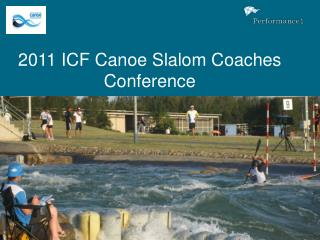 2011 ICF Canoe Slalom Coaches Conference
