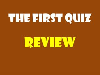 The First Quiz