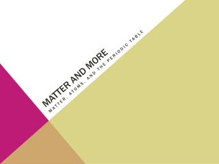 Matter and more
