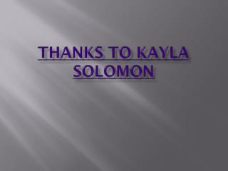 Thanks to Kayla Solomon