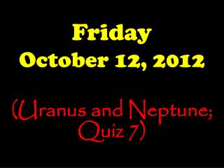 Friday October 12, 2012