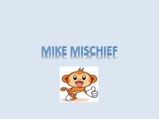 Mike Mischief