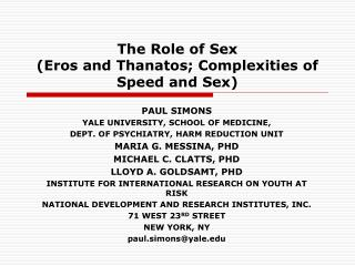 The Role of Sex Eros and Thanatos; Complexities of Speed and Sex