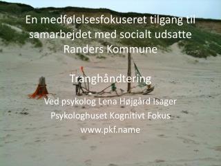 Ved psykolog Lena Højgård Isager Psykologhuset Kognitivt Fokus pkf.name