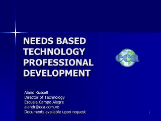 NEEDS BASED TECHNOLOGY PROFESSIONAL DEVELOPMENT