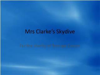 Mrs Clarke's  Skydive
