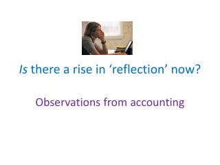 Is  there a rise in 'reflection' now?