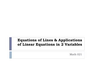 Equations of Lines & Applications of Linear Equations in 2 Variables