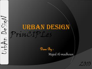 Urban Design  PrinCIPLes