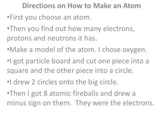 Directions on How to Make an Atom First you choose an atom.