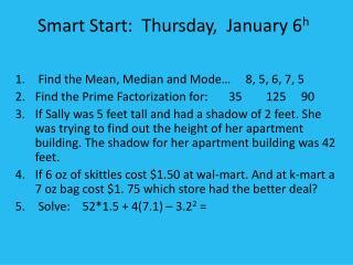 Smart Start:  Thursday,  January 6 h