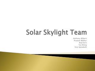 Solar Skylight Team
