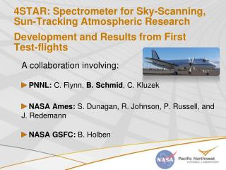 A collaboration involving:  PNNL:  C. Flynn,  B. Schmid , C. Kluzek