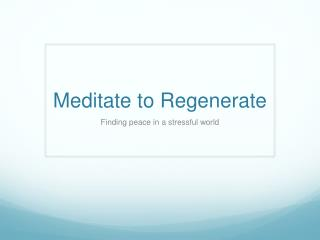 Meditate to Regenerate