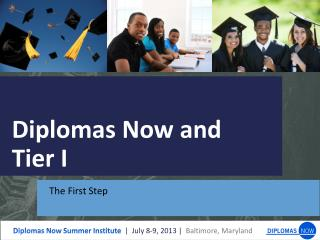 Diplomas Now and  Tier I
