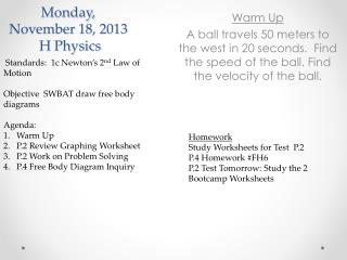 Monday,  November  18,  2013  H Physics