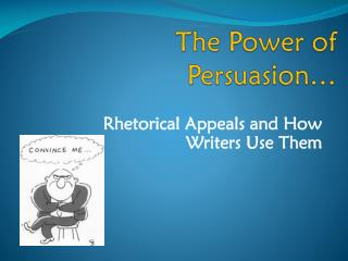 The Power of Persuasion…